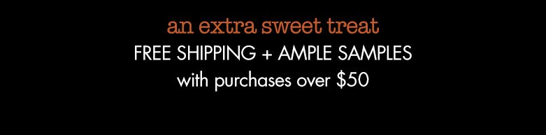 an extra sweet treat freeshipping + ample samples