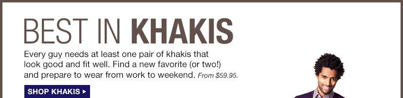 BEST IN KHAKIS | SHOP KHAKIS