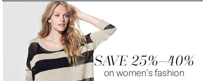 Save 25%-40% on women's fashion