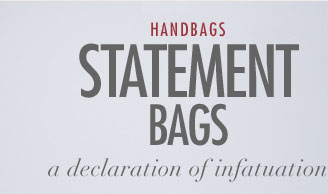 Statement Bags - A Declaration of Infatuation