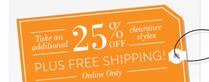 Take an additional 20% off clearance styles Plus Free Shipping! Online Only