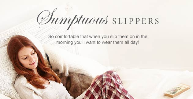 Sumptuous Slippers