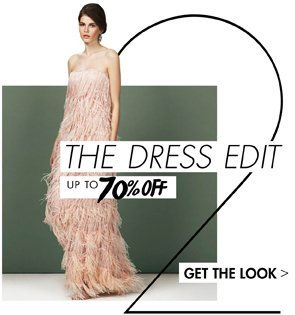 THE DRESS EDIT UP TO 70% OFF