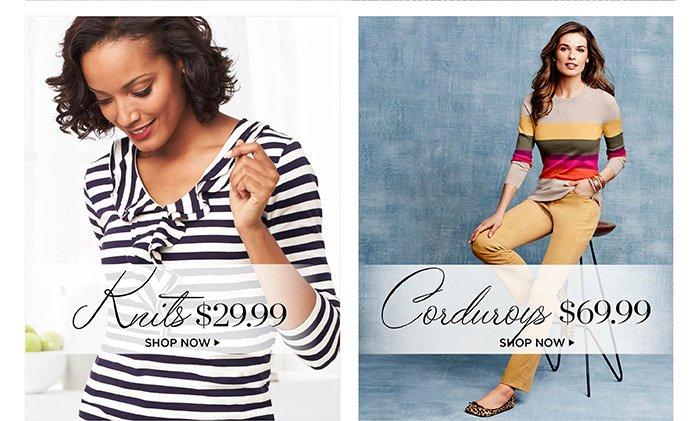 Knits $29.99. Shop now. Corduroys $69.99. Shop now.