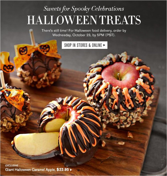Sweets for Spooky Celebrations - HALLOWEEN TREATS - There's still time! For Halloween food delivery, order by Wednesday, October 23, by 5PM (PST). - SHOP IN STORES & ONLINE