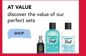 AT VALUE Discover the value of our perfect sets. »SHOP