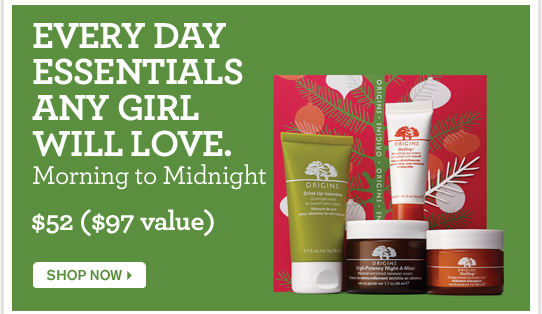 EVERY DAY ESSENTIALS ANY GIRL WILL LOVE Morning to Midnight 52 dollars 97 dollars value SHOP NOW