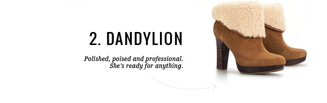 2. DANDYLION - Polished, poised and professional. She's ready for anything.