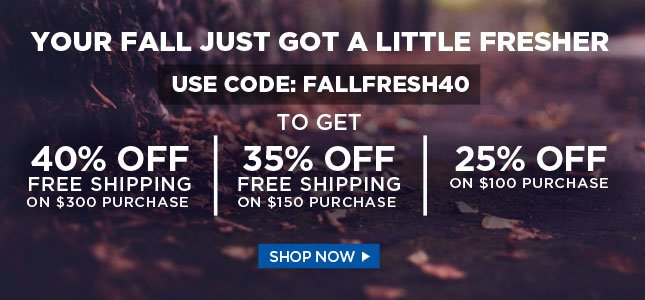 Use Code: FALLFRESH40 for 40% Off and Free Shipping!