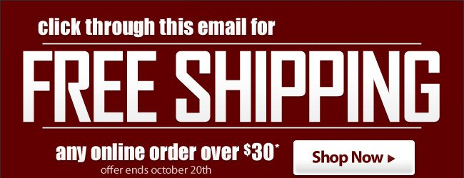 Click Through This Email For Free Shipping On Any Online Order Over $30* - Shop Now
