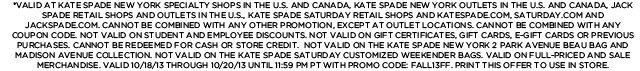 valid at kate spade new york specialty shops in the us and canada.