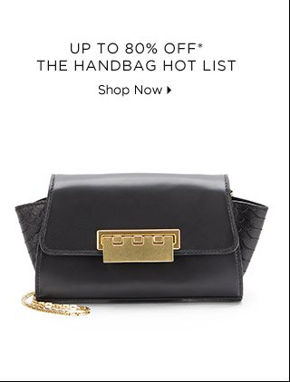 Up To 80% Off* The Handbag Hot List