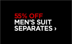 55% OFF MEN'S SUIT SEPARATES ›