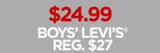 $24.99 BOYS' LEVI'S REG. $27