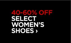 40-50% OFF SELECT WOMEN'S SHOES  ›