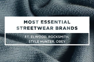 Most Essential Streetwear Brands
