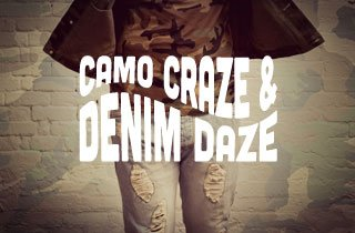 Camo Craze & Denim Daze