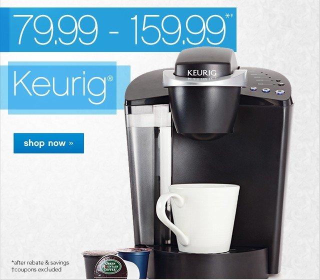 79.99 – 159.99 Keurig. Shop now. Shop now.