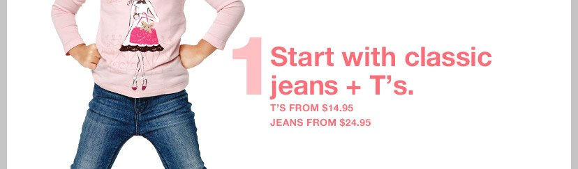1 Start with classic jeans + T's.