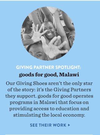 Giving Partner spotlight: goods for good, Malawi - see their work