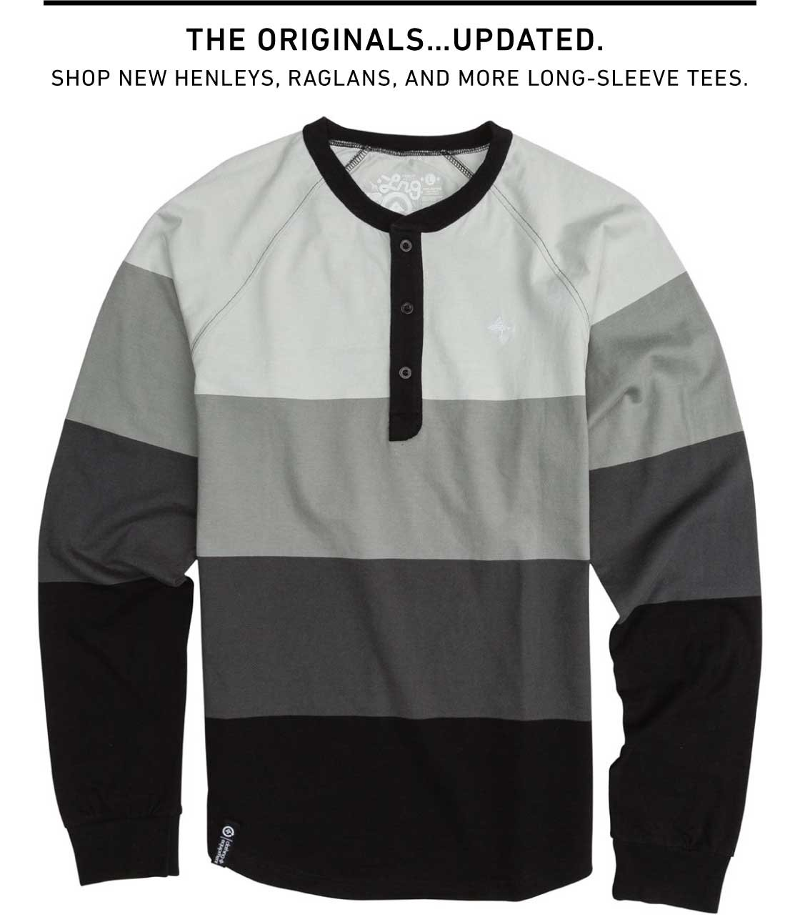 New Long Sleeve Tees and Henleys
