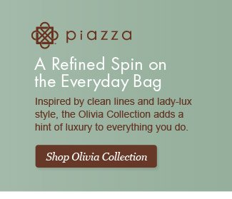Shop the Olivia Collection by Piazza.