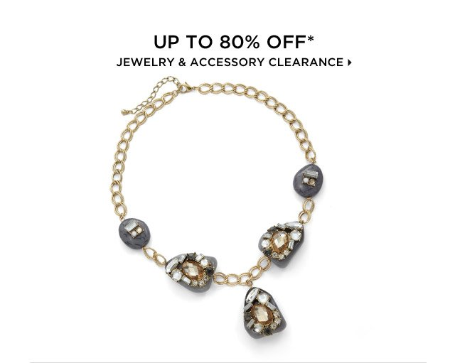 Up To 80% Off* Jewelry & Accessory Clearance