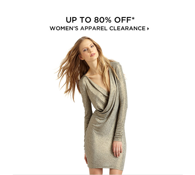 Up To 80% Off* Women's Apparel Clearance