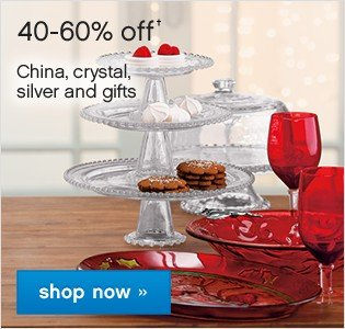 40-60% off China, Crystal, Silver and Gifts. Shop now.