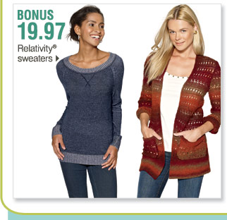 Featured: BONUS 19.97 Relativity® sweaters