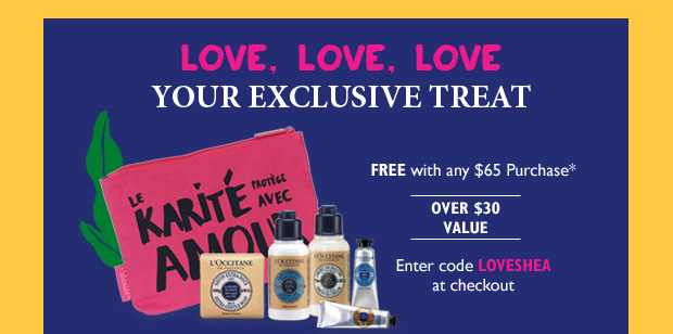 Your  Exclusive Treat enter  LOVESHEA at checkout