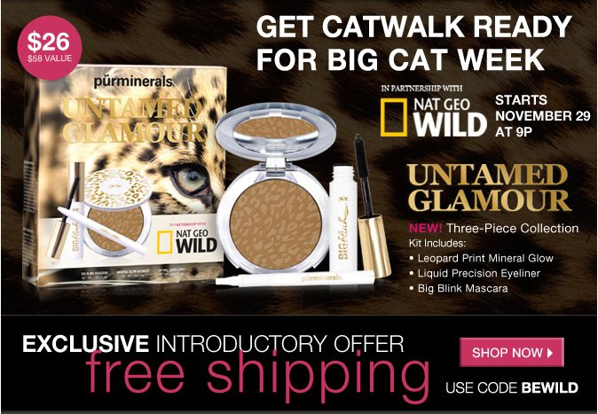 Get Catwalk Ready for Big Cat Week, PLUS Free Shipping with code BEWILD.