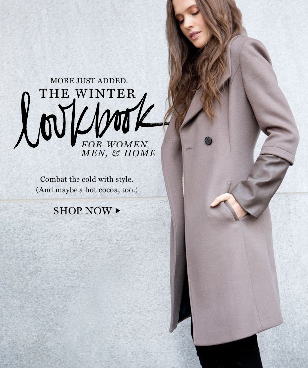 The Winter Lookbook: New styles have arrived.