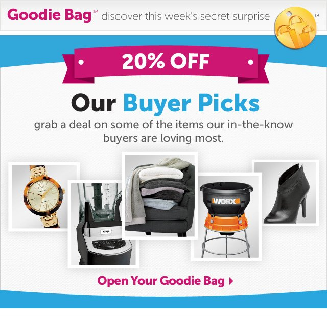 20% off Our Buyers' Picks grab a deal on some of the items our in-the-know buyers are loving most.