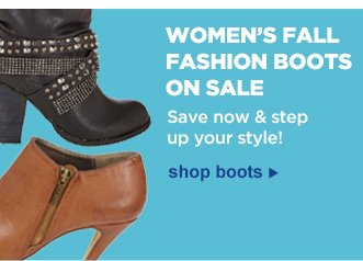 Women's Fall Fashion Boots on Sale | Save now & step up your style! | Shop Boots