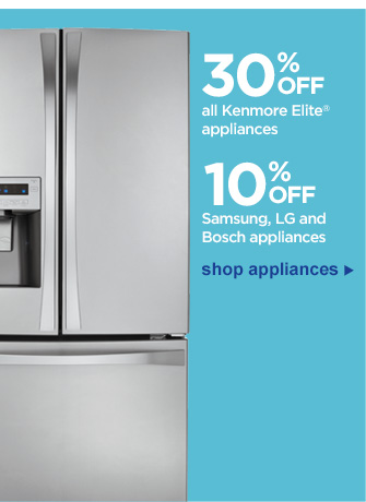 30% Off all Kenmore Elite® appliances | 10% Off Samsung, LG and Bosch appliances | Shop Appliances