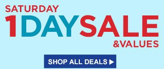 SATURDAY 1 DAY SALE & VALUES | SHOP ALL DEALS