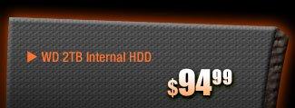 MENU: 94.99usd - wd 2tb internal hdd