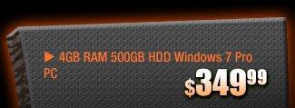MENU: 349.99usd - 4gb ram 500gb hdd windows 7 pro pc
