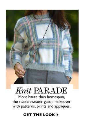 KNIT PARADE. GET THE LOOK
