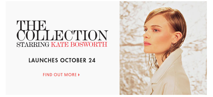 THE COLLECTION STARRING KATE BOSWORTH - FIND OUT MORE