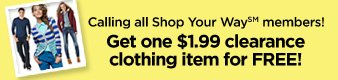 Calling all Shop Your Way(SM) members! | Get one $1.99 clearance clothing item for FREE!