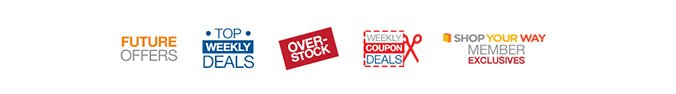 Future Offers | Top Weekly Deals | Over-Stock | Weekly Coupon Deals | Shop Your Way℠ Member Exclusives