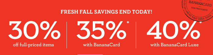 FRESH FALL SAVINGS END TODAY!