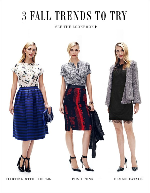 See how to wear the top trends for fall in our latest lookbook. >>