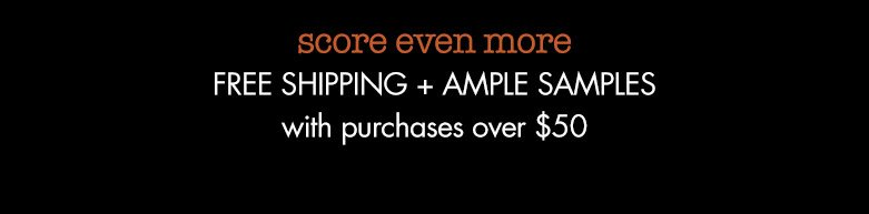 score even more: freeshipping + ample samples