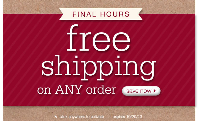 Final Hours: Free Shipping On Any Order