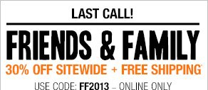 Friends & Family 30% off sitewide + Free shipping*