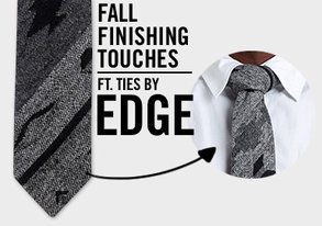 Shop Fall Finishing Touches ft. EDGE Ties