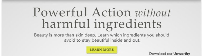 Powerful Action without harmful ingredients